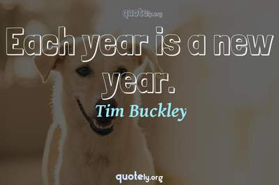 Photo Quote of Each year is a new year.