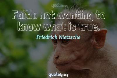 Photo Quote of Faith: not wanting to know what is true.