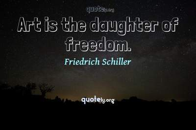 Photo Quote of Art is the daughter of freedom.