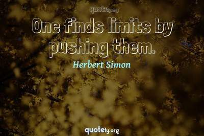Photo Quote of One finds limits by pushing them.