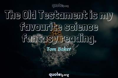 Photo Quote of The Old Testament is my favourite science fantasy reading.