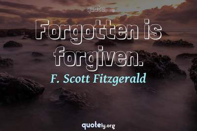 Photo Quote of Forgotten is forgiven.