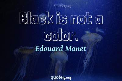 Photo Quote of Black is not a color.