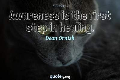 Photo Quote of Awareness is the first step in healing.