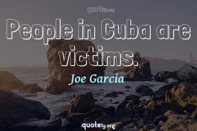 Photo Quote of People in Cuba are victims.
