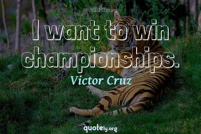 Photo Quote of I want to win championships.