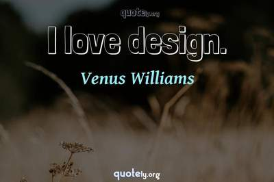 Photo Quote of I love design.