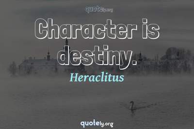 Photo Quote of Character is destiny.