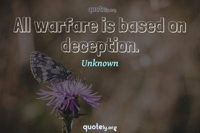 Photo Quote of All warfare is based on deception.