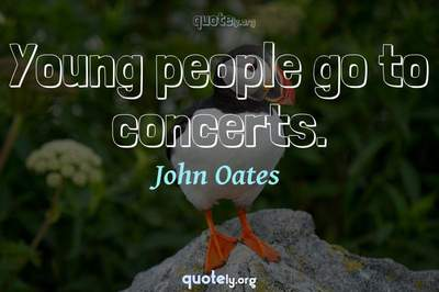 Photo Quote of Young people go to concerts.