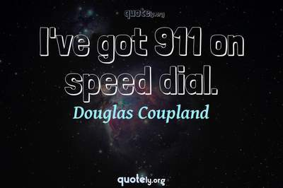 Photo Quote of I've got 911 on speed dial.