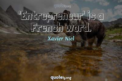 Photo Quote of 'Entrepreneur' is a French word.
