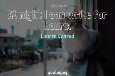 Photo Quote of At night I can write for hours.