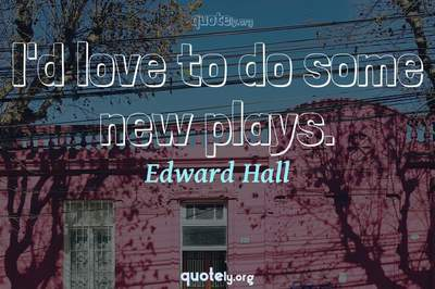 Photo Quote of I'd love to do some new plays.