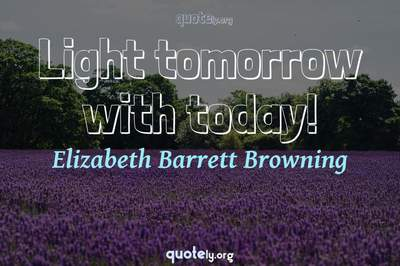Photo Quote of Light tomorrow with today!