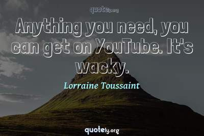 Photo Quote of Anything you need, you can get on YouTube. It's wacky.