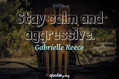 Photo Quote of Stay calm and aggressive.