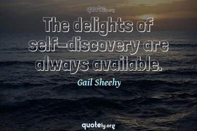 Photo Quote of The delights of self-discovery are always available.
