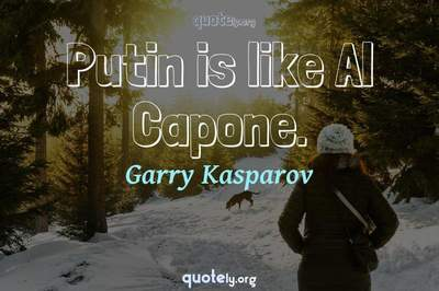 Photo Quote of Putin is like Al Capone.