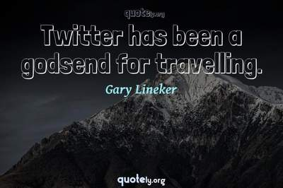 Photo Quote of Twitter has been a godsend for travelling.