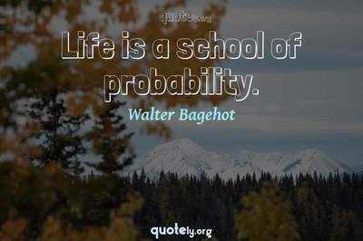 Photo Quote of Life is a school of probability.