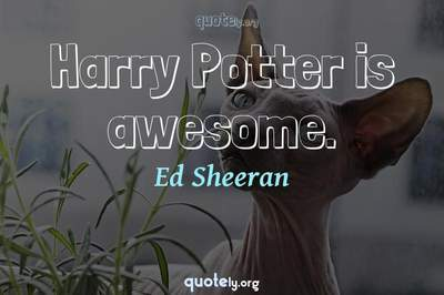 Photo Quote of Harry Potter is awesome.