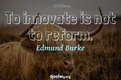 Photo Quote of To innovate is not to reform.