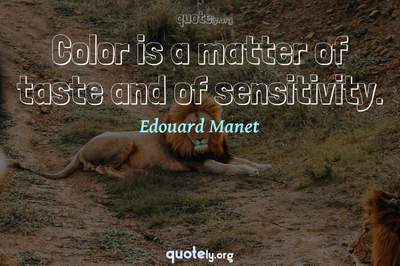 Photo Quote of Color is a matter of taste and of sensitivity.