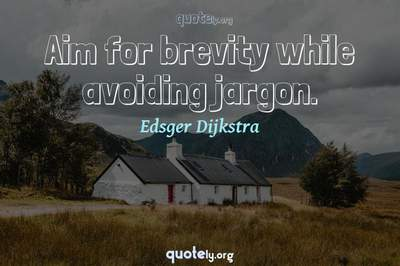 Photo Quote of Aim for brevity while avoiding jargon.