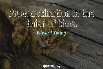 Photo Quote of Procrastination is the thief of time.