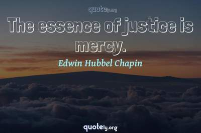 Photo Quote of The essence of justice is mercy.