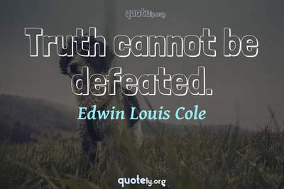 Photo Quote of Truth cannot be defeated.
