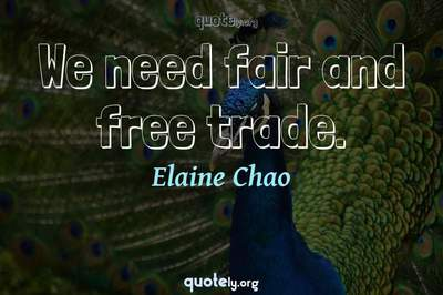 Photo Quote of We need fair and free trade.