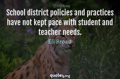 Photo Quote of School district policies and practices have not kept pace with student and teacher needs.
