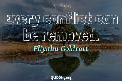 Photo Quote of Every conflict can be removed.