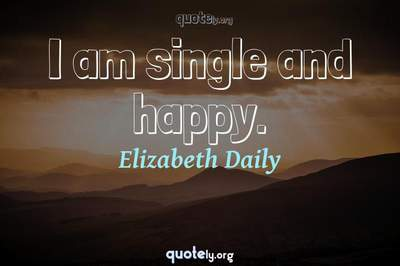 Photo Quote of I am single and happy.