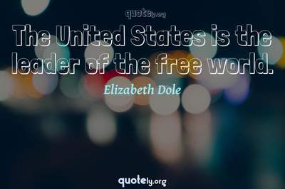Photo Quote of The United States is the leader of the free world.