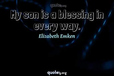 Photo Quote of My son is a blessing in every way.