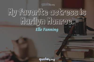 Photo Quote of My favorite actress is Marilyn Monroe.