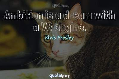 Photo Quote of Ambition is a dream with a V8 engine.