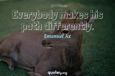 Photo Quote of Everybody makes his path differently.