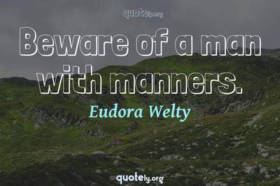 Photo Quote of Beware of a man with manners.