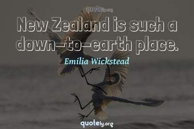 Photo Quote of New Zealand is such a down-to-earth place.
