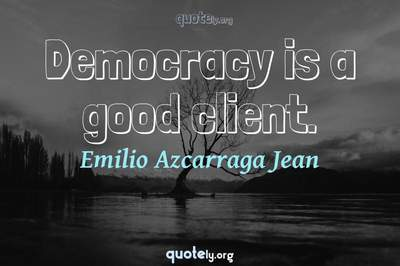 Photo Quote of Democracy is a good client.