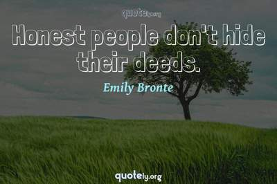 Photo Quote of Honest people don't hide their deeds.