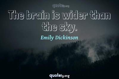 Photo Quote of The brain is wider than the sky.