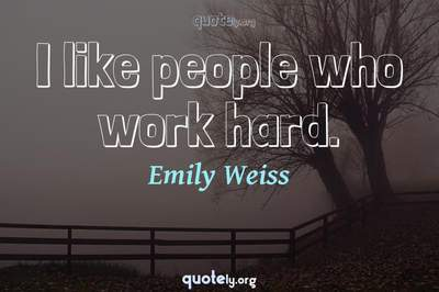 Photo Quote of I like people who work hard.