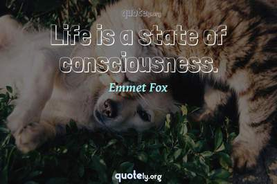 Photo Quote of Life is a state of consciousness.