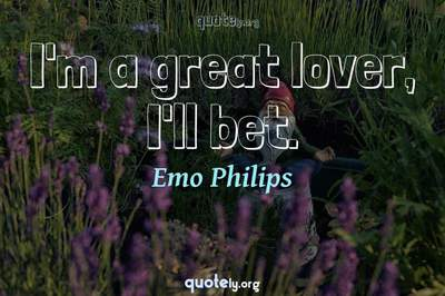 Photo Quote of I'm a great lover, I'll bet.