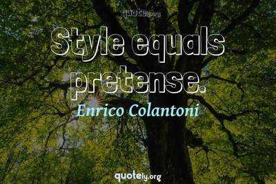 Photo Quote of Style equals pretense.